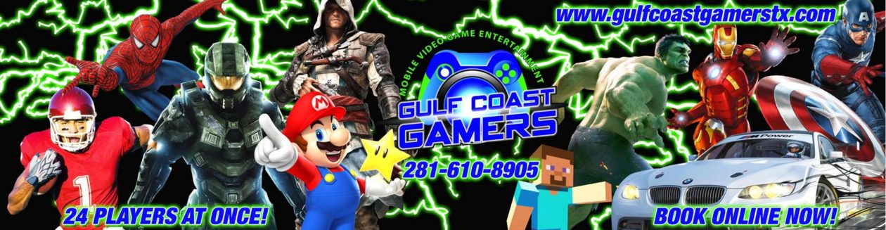 Gulf Coast Gamers Mobile Video Game Entertainment – Servicing Houston Texas and Surrounding Areas